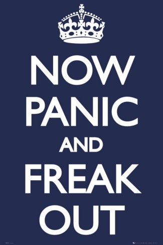 PANIC NOW, PANIC EARLY. Rather Than REGRET Later.