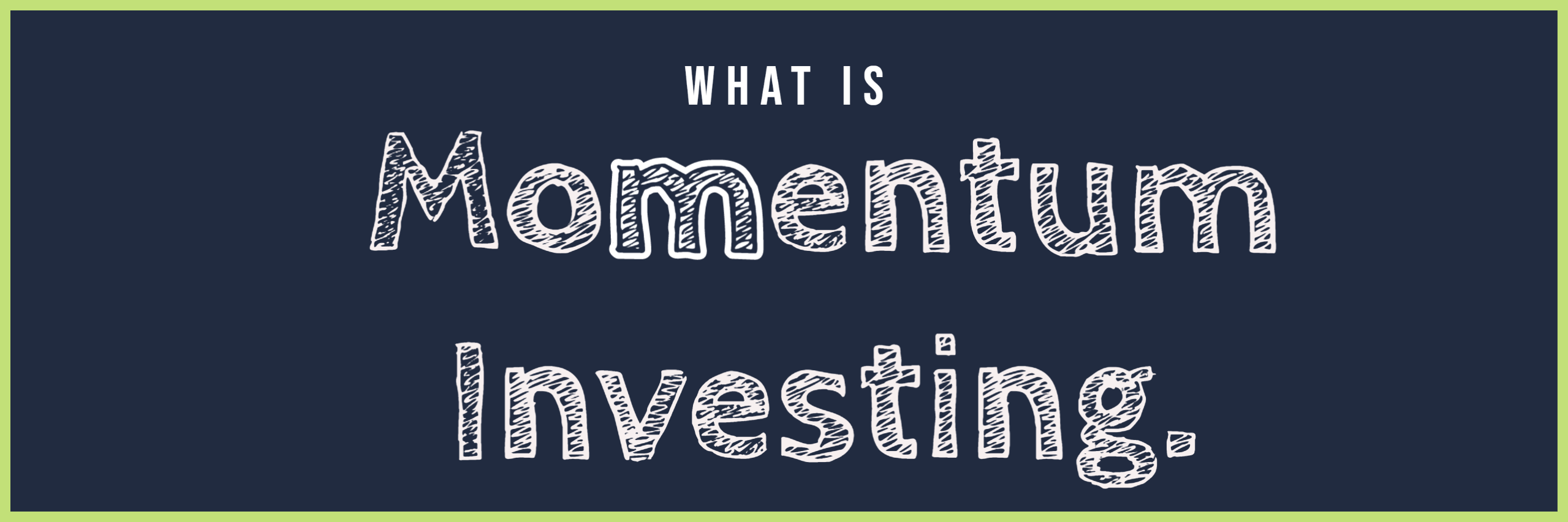 What Is Momentum Investing?